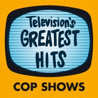 Television's Greatest Hits – Cop Shows