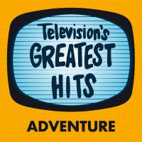 Television's Greatest Hits – Adventure