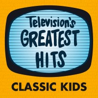 Television's Greatest Hits – Classic Kids