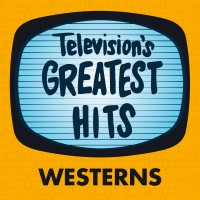 Television's Greatest Hits – Westerns