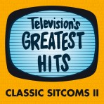 Television's Greatest Hits – Classic Sitcoms II