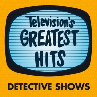 Television's Greatest Hits – Detective Shows