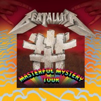 Beatallica – Masterful Mystery Tour