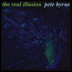 Pete Byrne – The Real Illusion – Digital Download