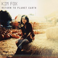 Kim Fox – Return To Planet Earth