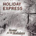 Holiday Express – Home For The Holidays