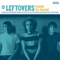 The Leftovers – Eager To Please (Vinyl LP)