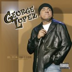 George Lopez – Alien Nation