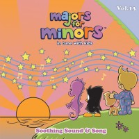 Majors for Minors – Soothing Sound & Song