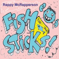 Rappy Mc Rapperson – Fishsticks