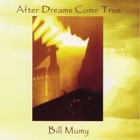 Bill Mumy – After Dreams Come True
