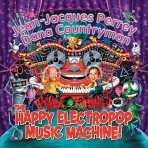 Jean Jacques Perrey & Dana Countryman – Happy Electropop Music Machine