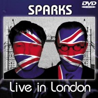 Sparks – Live in London