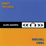 Teen Heroes – Audio Satellite