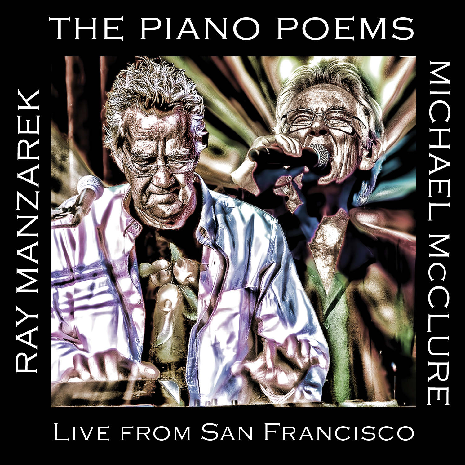 Ray Manzarek & Michael McClure - The Piano Poems: Live From San Francisco